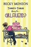 Thirty-Three Going on Girlfriend (Spinster Series) (Volume 2)