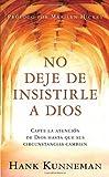 No Deje de Insistirle a Dios - Pocket Book, Hank Kunneman, 162136447X