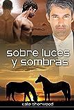 Sobre luces y sombras (Caballo Oscuro nº 3) (Spanish Edition)