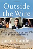 #5: Outside the Wire: Ten Lessons I've Learned in Everyday Courage