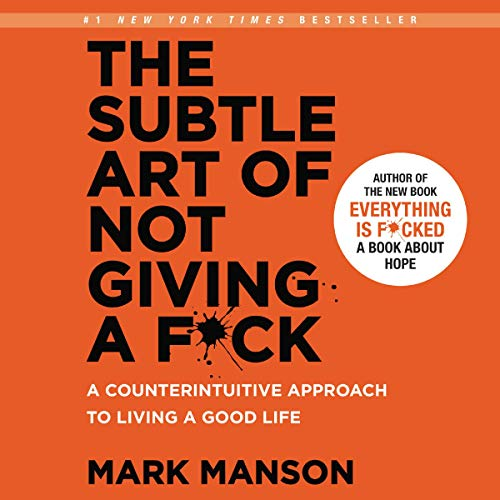 - The Subtle Art of Not Giving a F*ck: A Counterintuitive Approach to Living a Good Life