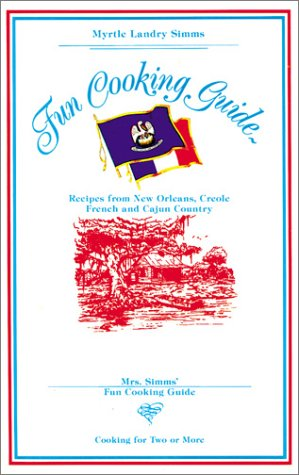 Mrs. Simms' Fun Cooking Guide by Myrtle Simms