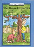 Brave Explorers (Best of Friends)