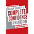 Complete Confidence Updated Edition: A Handbook