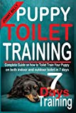 PUPPY TOILET TRAINING: Complete guide on how to