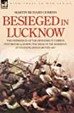 Besieged in Lucknow the Experiences of, Martin Gubbins, 1846771196