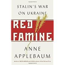 Red Famine: Stalin's War on Ukraine
