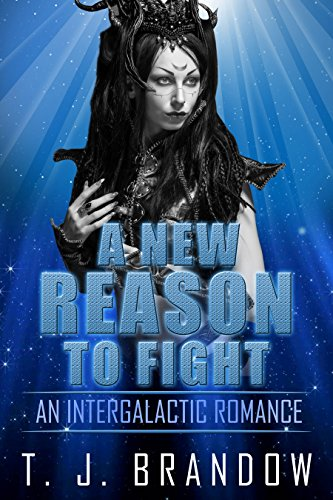 A New Reason To Fight: An Intergalactic Romance (Alien Romance Book 1)