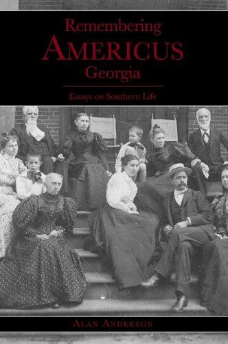 Remembering Americus, Georgia:: Essays on Southern Life (American Chronicles) pdf epub