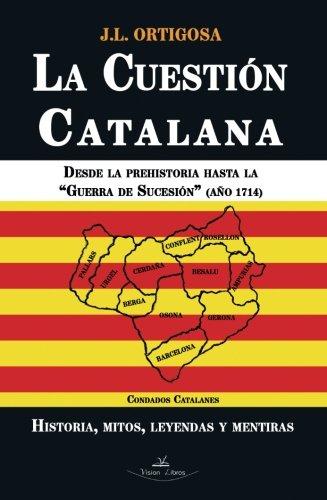 La cuestión catalana I (Historia): Amazon.es: Ortigosa Martín, José Luis: Libros