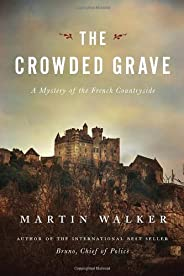 The Crowded Grave: A Mystery of the French Countryside (Bruno, Chief of Police)