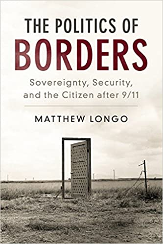 The Politics of Borders: Sovereignty, Security, and the Citizen