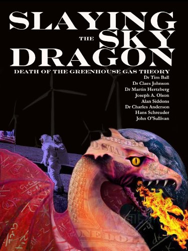 Greenhouse Gas - Slaying the Sky Dragon - Death of the Greenhouse Gas Theory