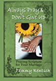 img - for Always Pray and Don't Give Up: Praying Scripture for Your Marriage book / textbook / text book