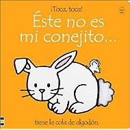 Este No Es Mi Conejito/Thats Not My Bunny: Tiene LA Cola De Algodon