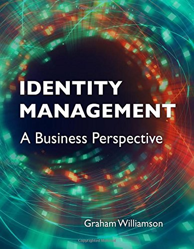 Identity Management A Business Perspective Graham Williamson