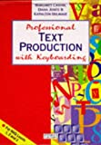 img - for Professional Text Production with Keyboarding book / textbook / text book