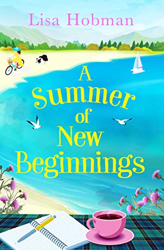 A Summer of New Beginnings: A heartwarming, feel-good novel, perfect for hopeless romantics