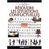 Résoudre les situations conflictuelles
