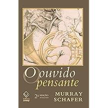 Ouvido Pensante, O – 2ª Edição (Portuguese Edition)