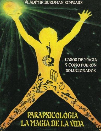 Parapsicologia la Magia de la Vida (Spanish Edition) PDF