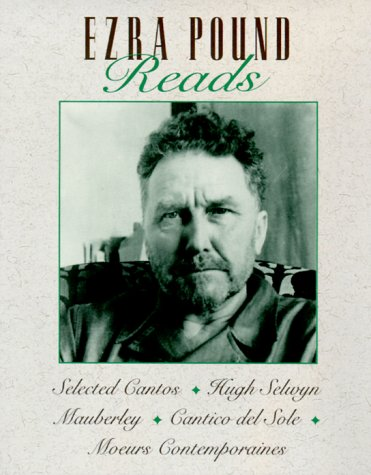 Ezra Pound Reads Selected Cantos/High Selwyn/Mauberley/Cantico Del Sole/Moeurs Contemporaines