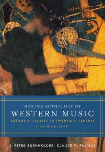 Norton Anthology of Western Music: Classic To Twentieth Century: 2