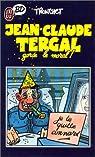 Jean-Claude Tergal, tome 1 : Jean-Claude Tergal garde le moral ! par Tronchet
