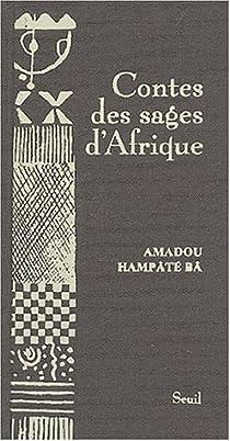 Contes des sages d'Afrique par Amadou Hampâté Bâ