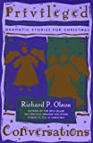 Privileged Conversations, Richard P. Olson, 0829810781