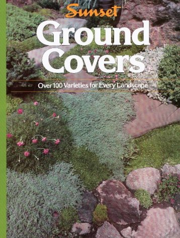 Ground Covers: Over 100 Varieties for Every Landscape