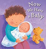 img - for Now We Have a Baby book / textbook / text book