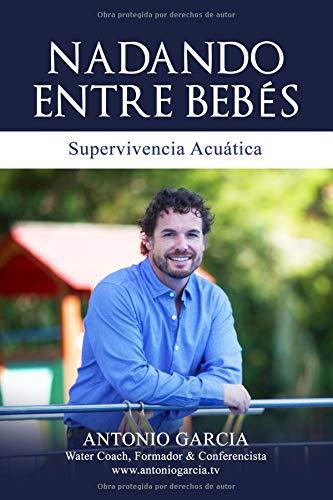 NADANDO ENTRE BEBÉS Supervivencia acuática  [Olmo, Antonio Garcia] (Tapa Blanda)