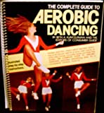 Complete Guide to Aerobic Dancing, Outlet Book Company Staff, 0517294567