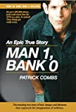 Man 1, Bank 0. A true story of luck, danger, dilemma and one man's epic, $95,000 battle with his bank.