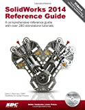 Commands Guide Tutorial for SolidWorks 2014, Planchard, David and Planchard, Marie, 1585038431