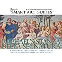 Raphael's Stanza della Segnatura, Rome Audiobook by Jane's Smart Art Guides Narrated by M. Jane McIntosh