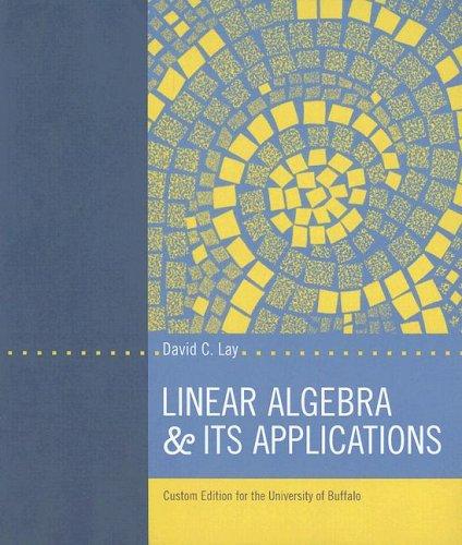Linear Algebra & Its Applications: Custom Edition for the Univeristy of Buffalo