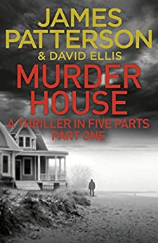 Murder House: Part One (Murder House Serial) by [Patterson, James]