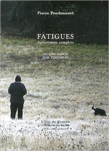 En ligne téléchargement Fatigues : Aphorismes complers pdf, epub ebook