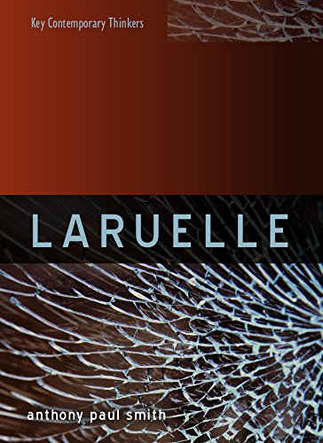 Laruelle: A Stranger Thought (Key Contemporary Thinkers) (Classic Paul City Smith)