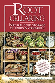 Root Cellaring: Natural Cold Storage of Fruits & Vegeta