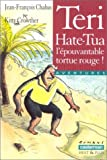 Image de Teri Hate-Tua, l'épouvantable tortue rouge !