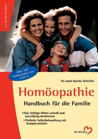 Homöopathie. Handbuch für die Familie