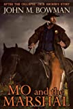 Mo and the Marshal, John M. Bowman, 1483402703