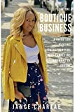 img - for Boutique Business: A Guide for Budding Entrepreneurs Who Can't Find Answers on Google book / textbook / text book