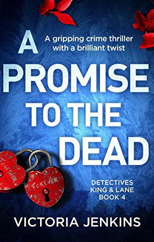 A Promise to the Dead: A gripping crime thriller with a brilliant twist (Detectives King and Lane Book 4) (Lane Victoria)