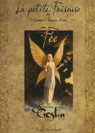La petite Faiseuse ou L'étonnant voyage d'une fée par Sandrine Gestin