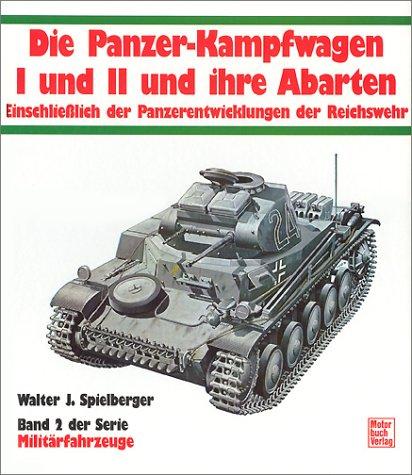 Militärfahrzeuge, Bd.2, Die Panzerkampfwagen I und II und ihre Abarten