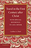 Travel in the First Century after Christ, Skeel, Caroline A. J., 1107635489